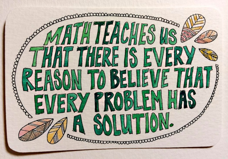 A math-related quote for a Calculus teacher who has some of the most challenging students at times but handles them with grace time and time again.